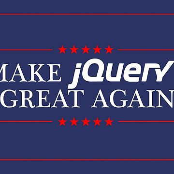 Make jQuery great again by orinemaster