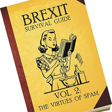Brexit Survival Guide: The Virtues of Spam by JezWeCan