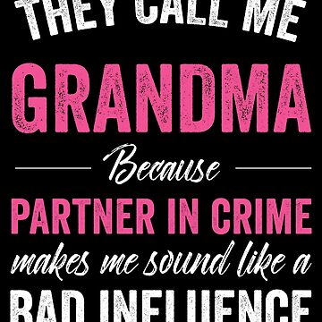 They Call Me Grandma Because Partner In Crime by with-care