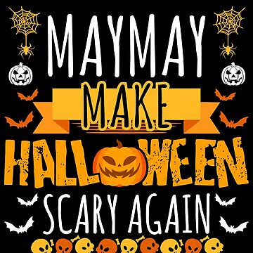 Maymay Make Halloween Scary Again t-shirt by BBPDesigns
