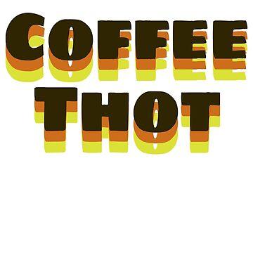 Coffee Thot by underscorepound