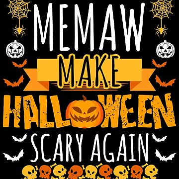 Memaw Make Halloween Scary Again t-shirt by BBPDesigns