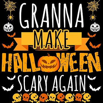 Granna Make Halloween Scary Again t-shirt by BBPDesigns