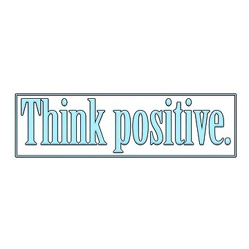 Think positive by Marciodesign