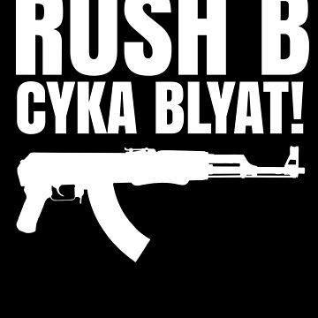 Rush B Cyka Blyat  by Elkin