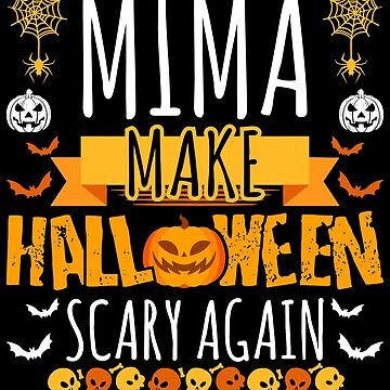 Mima Make Halloween Scary Again t-shirt by BBPDesigns
