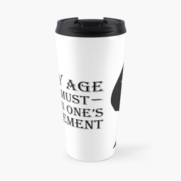 At My Age, One Must Ration One's Excitement Travel Mug