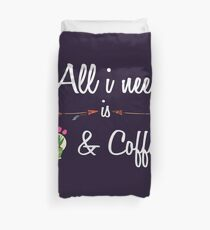 All i need plants and coffee Funny T shirt Hoodie Duvet Cover