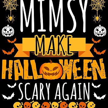 Mimsy Make Halloween Scary Again t-shirt by BBPDesigns