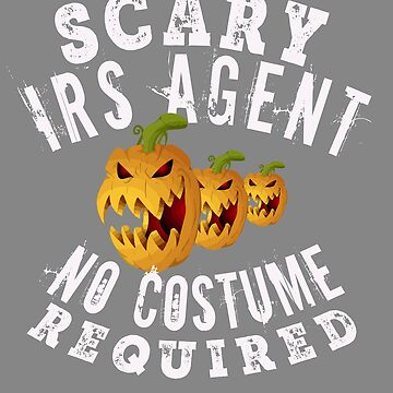 Fun Scary IRS AGENT Halloween Gift Design by LGamble12345