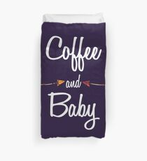 Coffee and baby T shirt Hoodie Duvet Cover
