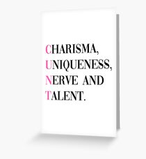 CHARISMA, UNIQUENESS, NERVE & TALENT Greeting Card