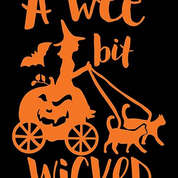 Halloween T-Shirts & Gifts: A Wee Bit Wicked by wantneedlove