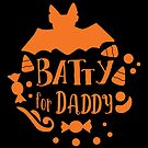 Batty For Daddy by wantneedlove