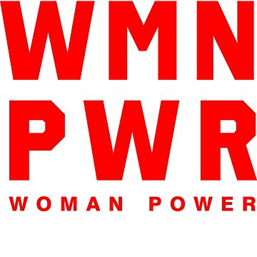 WMN PWR Woman Power Great Fashion T-Shirt by andalit