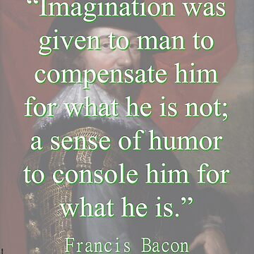 Imagination Was Given To Man - Bacon by CrankyOldDude