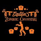 CautionZombie Crossing by wantneedlove