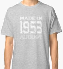 Birthday Celebration Made In August 1953 Birth Year Classic T-Shirt