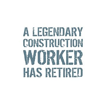 Retired Construction Worker Retirement Builder Gifts by kalamiotis13
