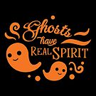 Ghosts Have Real Spirit by wantneedlove