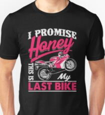I Promise Honey, This is My Last Bike Funny Motorcycle Gift Idea Slim Fit T-Shirt