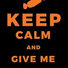 Halloween T-Shirts & Gifts: Keep Calm and Give Me Candy by wantneedlove