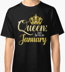 Queens are Born in January Women Girl Birthday Celebration  Classic T-Shirt