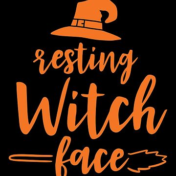 Halloween T-Shirts & Gifts: Resting Witch Face by wantneedlove