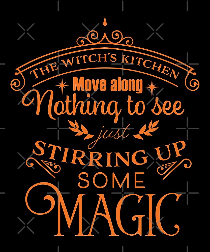 Halloween T-Shirts & Gifts: The Witch's Kitchen - Move Along Nothing To See, Just Stirring Up Some Magic by wantneedlove