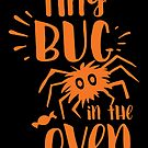 Halloween T-Shirts & Gifts: Tiny Bug In The Oven by wantneedlove
