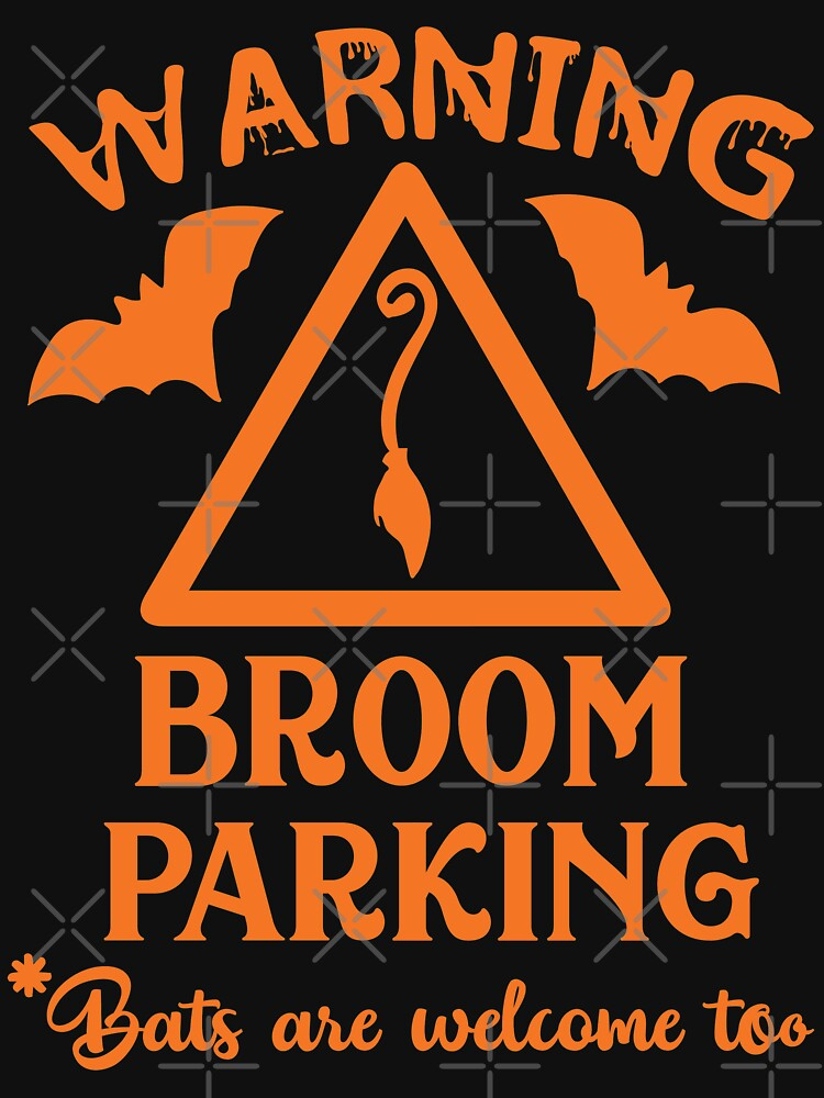 Halloween T-Shirts & Gifts: Warning Broom Parking - Bats Are Welcome Too by wantneedlove