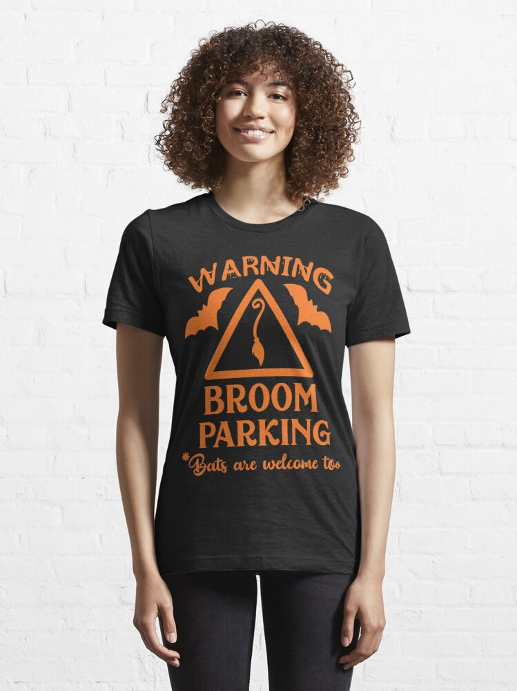 Alternate view of Halloween T-Shirts & Gifts: Warning Broom Parking - Bats Are Welcome Too Essential T-Shirt