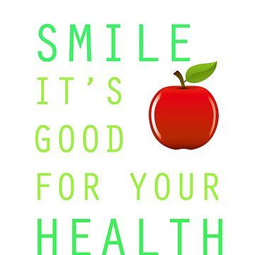 Smile, its good for your health by Faba188
