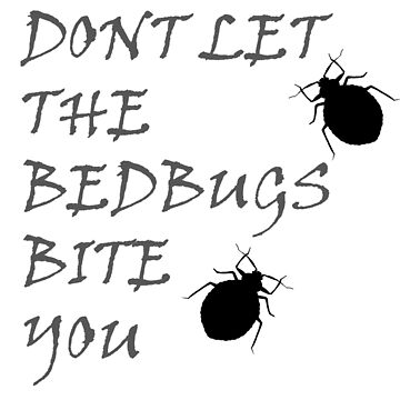 Don't let the bed bugs bite you by Faba188