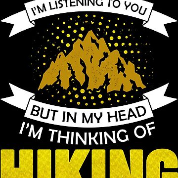 Hiking Funny saying by IchliebeT-Shirt