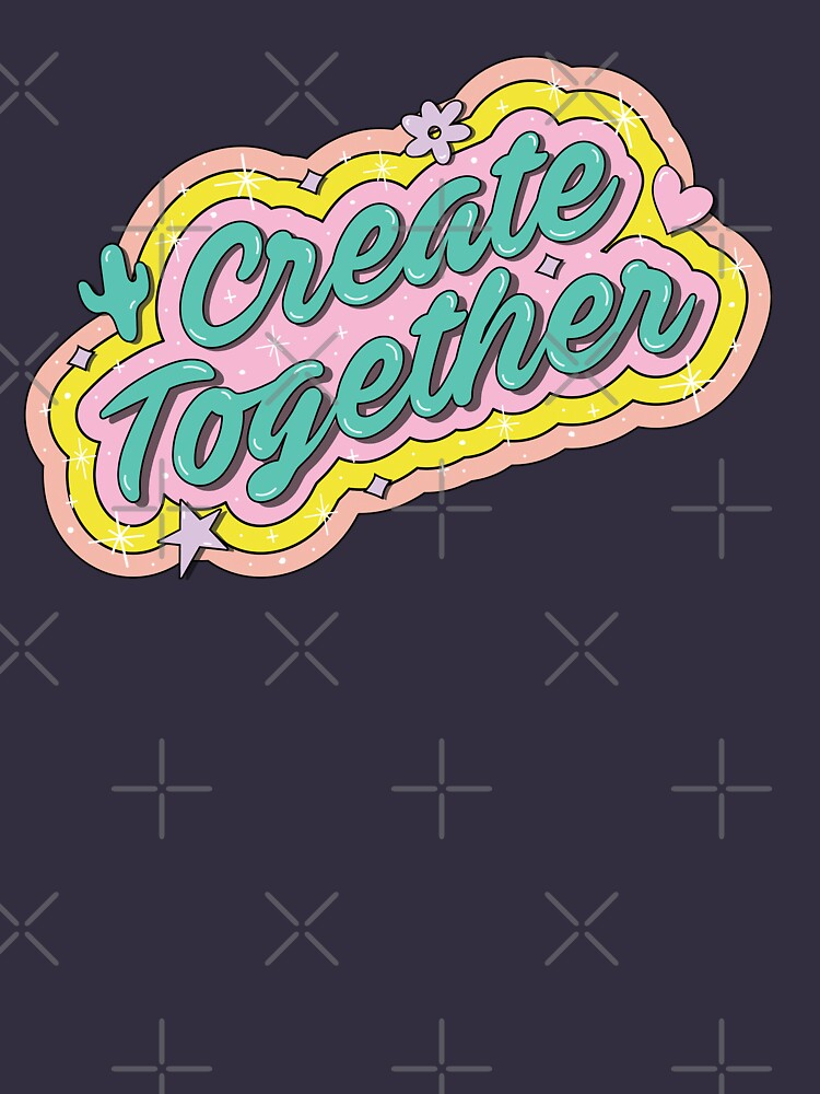 Create Together by doodlebymeg