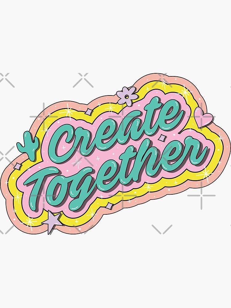 Create Together by doodlebymeg