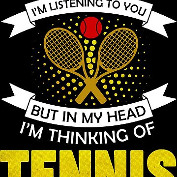 Play tennis Funny saying by IchliebeT-Shirt