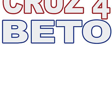 Cruz 4 Beto Funny Pro O'Rourke for Senate in Texas 2018 by merchhost