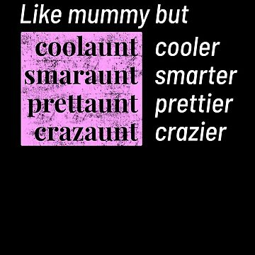 funny aunt cooler smarter prettier crazier than mom by peter2art