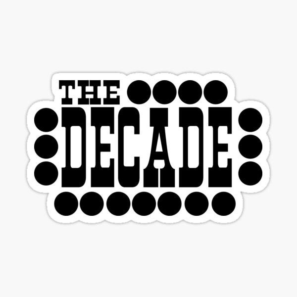 The Decade Sticker