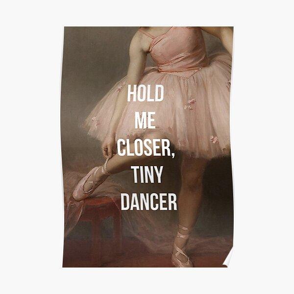Hold Me Closer, Tiny Dancer Poster