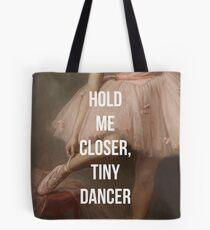 Halte mich näher, Tiny Dancer Tasche