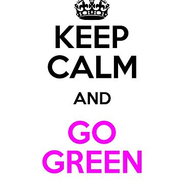 Climate Environment Keep Calm Go Green by KanigMarketplac