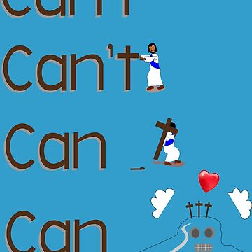 Can't , Jesus did so we can by kiruriah