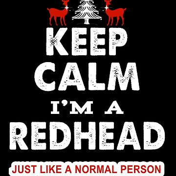 Keep Calm I'm A Redhead & Awesome Funny Trendy Design by mrkprints