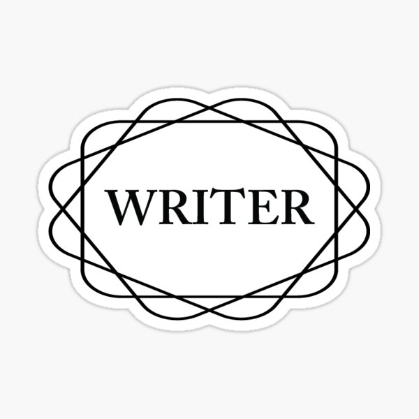 I am a writer. Plain, simple truths are best. Sticker