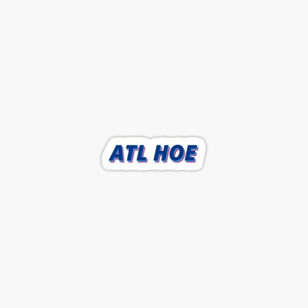 ATL HOE - Atlanta Sticker
