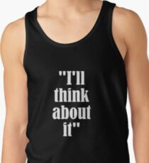 I'll think about it   Men's Tank Top