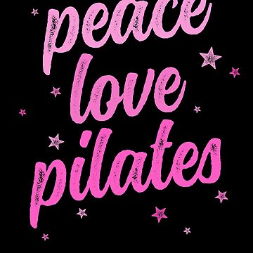 Peace, Love, Pilates T-Shirt Women Pink Love Fitness Stars by 14thFloor